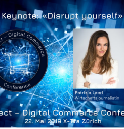 Disrupt Yourself: Patrizia Laeri eröffnet Connect – Digital Commerce Conference #dcomzh